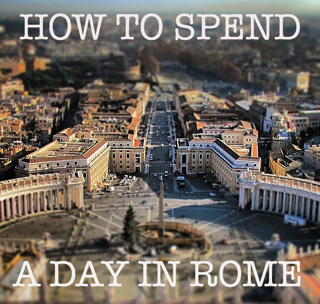 How to Spend a Day in Rome